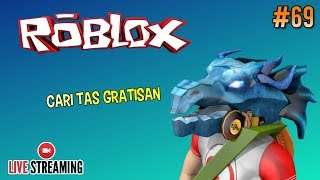 Live Streaming 🔴 #69-MABAR FIND FREE BAGS #CUPUSKWAD-ROBLOX INDONESIA