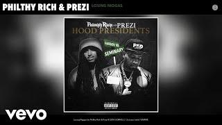Philthy Rich, Prezi - Losing Niggas (Audio)