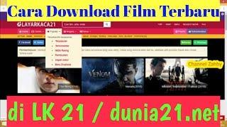 Cara Download Film Terbaru di LK21/dunia21.net Dengan Cepat