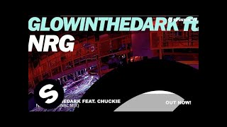 GLOWINTHEDARK feat. Chuckie - NRG (Original Mix)