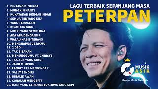 Download lagu PETERPAN FULL ALBUM TANPA IKLAN ?| 20 LAGU TERBAIK SEPANJANG MASA