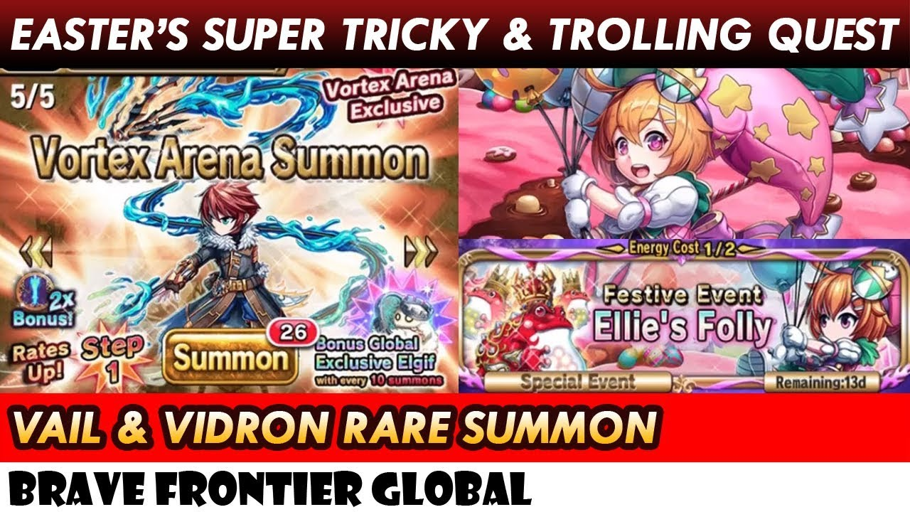 Vail & Vidron Rare Summon & Ellie's Folly - Easter's Tricky & Trolling  Event Quest (Brave Frontier)