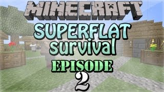 Minecraft Superflat Survival - Episode 2