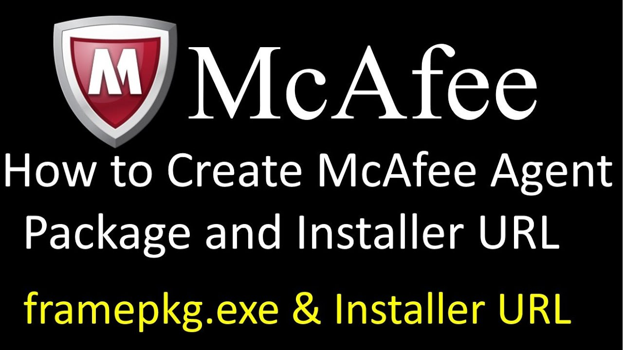 How to Create McAfee Agent Packge and installer URL