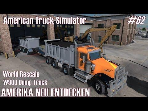 ATS I W900 Dump Truck ★ AMERIKA NEU ENTDECKEN ★ #62 World Rescale [Deutsch/HD]