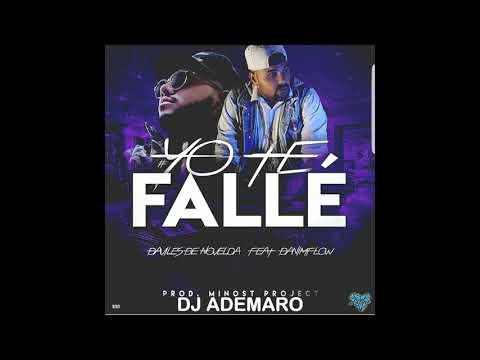 TEMAZO 2018 - YO TE FALLÉ - DaniMflow x Daviles de novelda & DJ ADEMARO