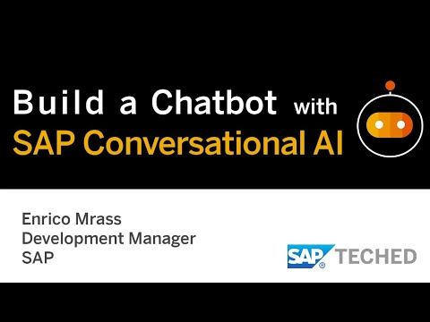 How to Build a Powerful Chatbot in 5 Minutes with SAP Conversational AI [+Demos], SAP TechEd Lecture