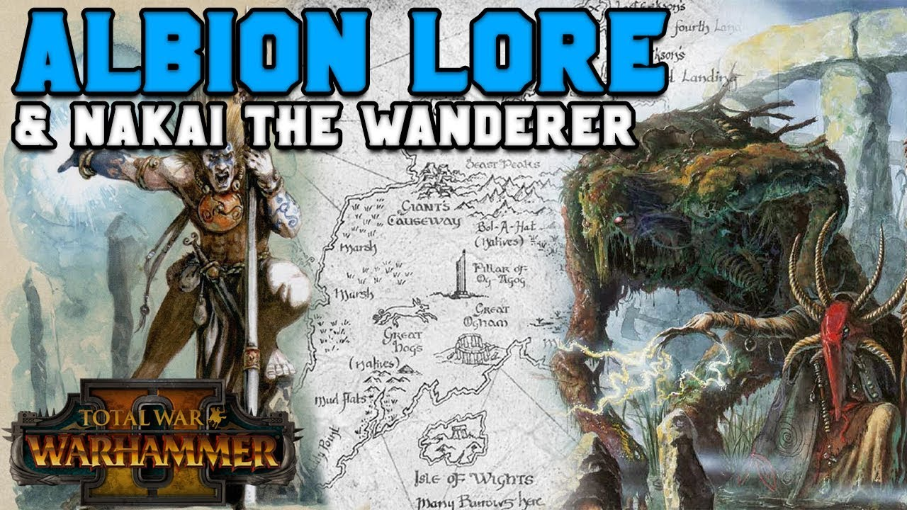 Albion History Lore Nakai The Wanderer Shadows Over Albion Total War Warhammer 2 Youtube I'm stoked i'll be able to play an empire faction in vortex so i don't have to deal with the asinine turn times in me lol. albion history lore nakai the wanderer shadows over albion total war warhammer 2