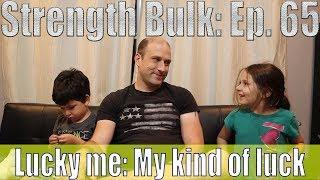 Lucky me: My kind of luck   Deadlift Workout   Vlog   Strength Bulk Ep. 65