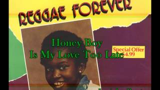 Honey Boy - Is My Love Too Late