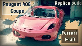 Homemade Replica build Ferrari F430 from Peugeot 406 Coupe