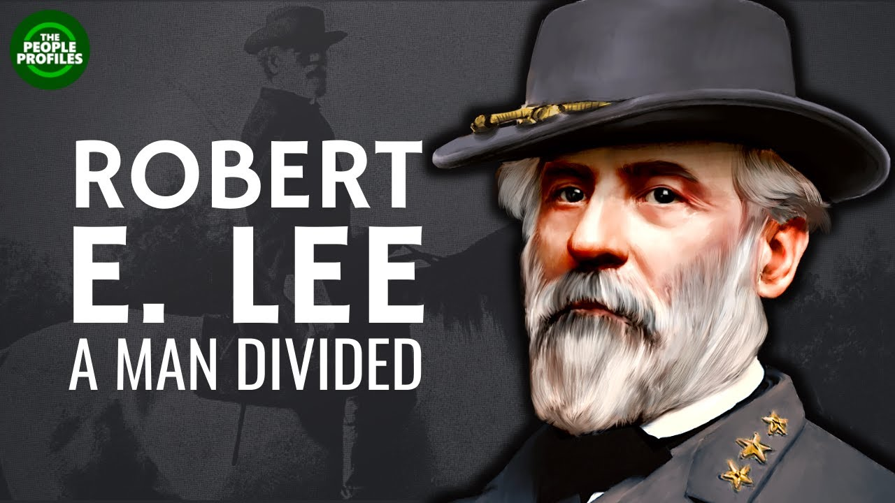 Robert E. Lee - A Man Who Still Divides Opinion Documentary