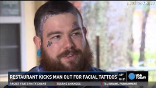 Man with face tattoo of mom's name booted by restaurant(A Texas restaurant refused to serve a man with tattoos on his face because of a gang policy. But he says as a man with full time job, and tattoos of his mom's ..., 2015-03-10T13:55:27.000Z)