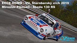 Miroslav Přenosil - Škoda 130 RS - ECCE HOMO - VII. Šternberský vrch 2019