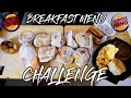 BURGER KING BREAKFAST MENU CHALLENGE