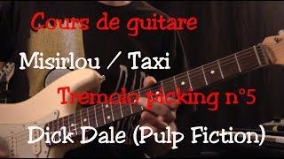 Cours de guitare - Misirlou - Dick Dale - PulpFiction/Taxi - Part1 - Trémolo picking n°5