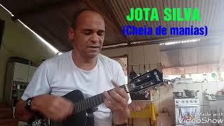 Cheia de manias - Jota Silva