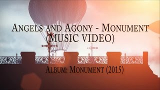 Angels & Agony - Monument (Music Video)