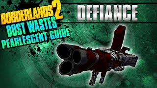 Borderlands 2: *Defiance* Dust Wastes Pearlescent Weapon Guide!
