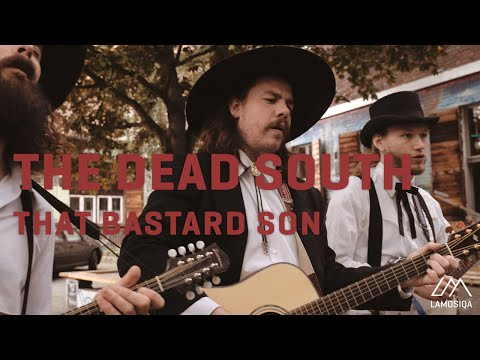 The Dead South  That Bastard Son  Live & Unplugged