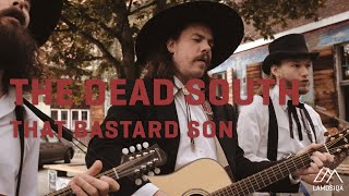 The Dead South - That Bastard Son | Live & Unplugged thumbnail