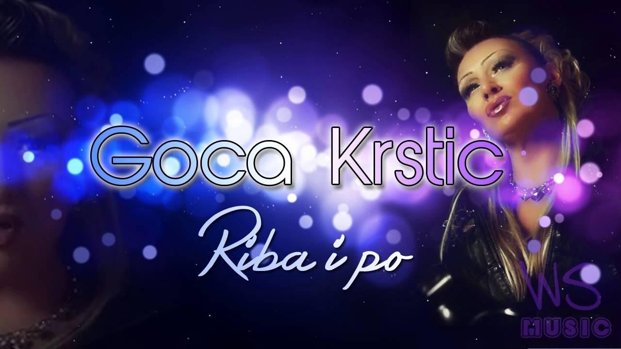 Goca Krstic - Riba i po (2013/14)