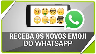 Como ativar os novos emoticons (emoji)  do WhatsApp