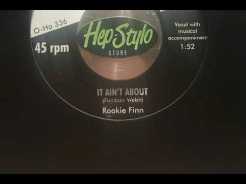 Rookie Finn - It Ain't About