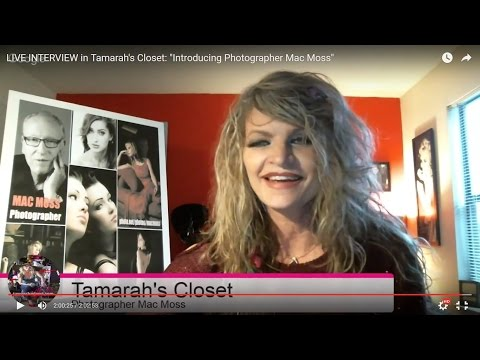 "LIVE INTERVIEW in Tamarah's Closet: ""Introducing Photographer Mac Moss"""