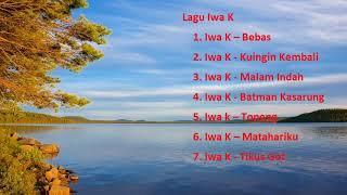 Iwa K - Ada 7 Lagu Terbaik dari Iwa K