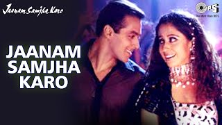 Jaanam Samjha Karo - Jaanam Samjha Karo | Salman Khan & Urmila | Anu Malik & Hema Sardesai