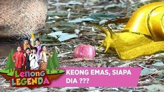 KEONG EMAS, SIAPA DIA ???? - LENONG LEGENDA (19/7)