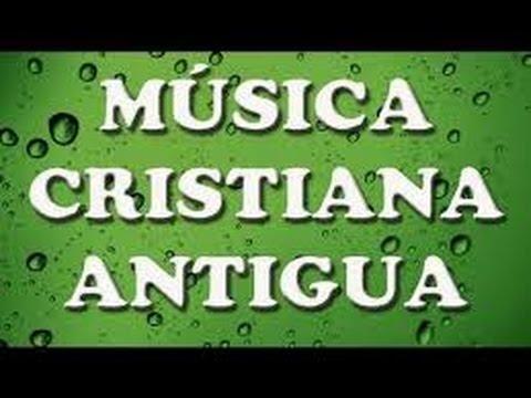 mix musica cristiana antigua