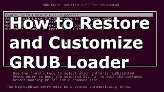 How to Restore and Customize Ubuntu GRUB Bootloader