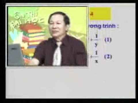 Ôn thi Đại học: Hệ phương trình đại số (P1-2)
