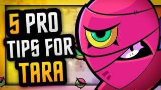 TARA GUIDE | 5 Pro Tips to Dominate w/ Tara in Brawl Stars!
