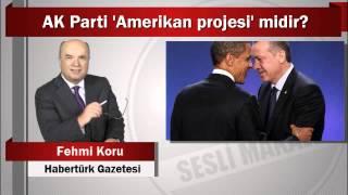 Fehmi Koru: AK Parti 'Amerikan projesi' midir?