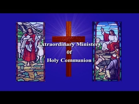 Extraordinary Ministers Of Holy Communion_SFPR Training Video