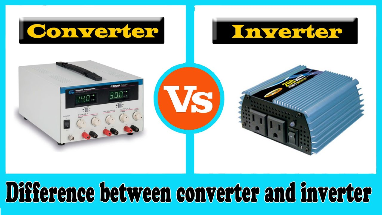 Converter Vs Inverter Difference Between Converter And Inverter Youtube