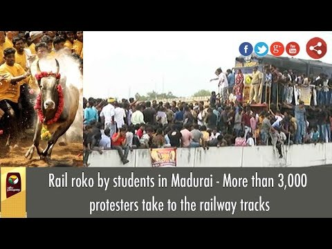 Rail roko by students in Madurai - More than 3,000 protesters take to the railway tracks