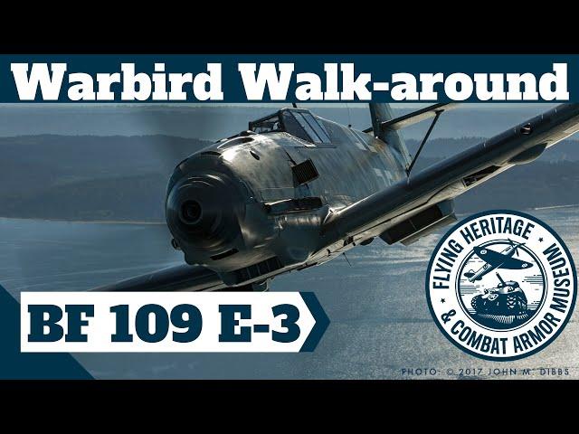 Warbird Walk-around: Messerschmitt Bf 109 E-3 (Emil)
