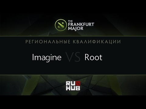 Imagine vs ROOT Gaming, Frankfurt Major Quali, AM Round 3, G