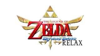 The Legend of Zelda: Skyward Sword - Music Relax