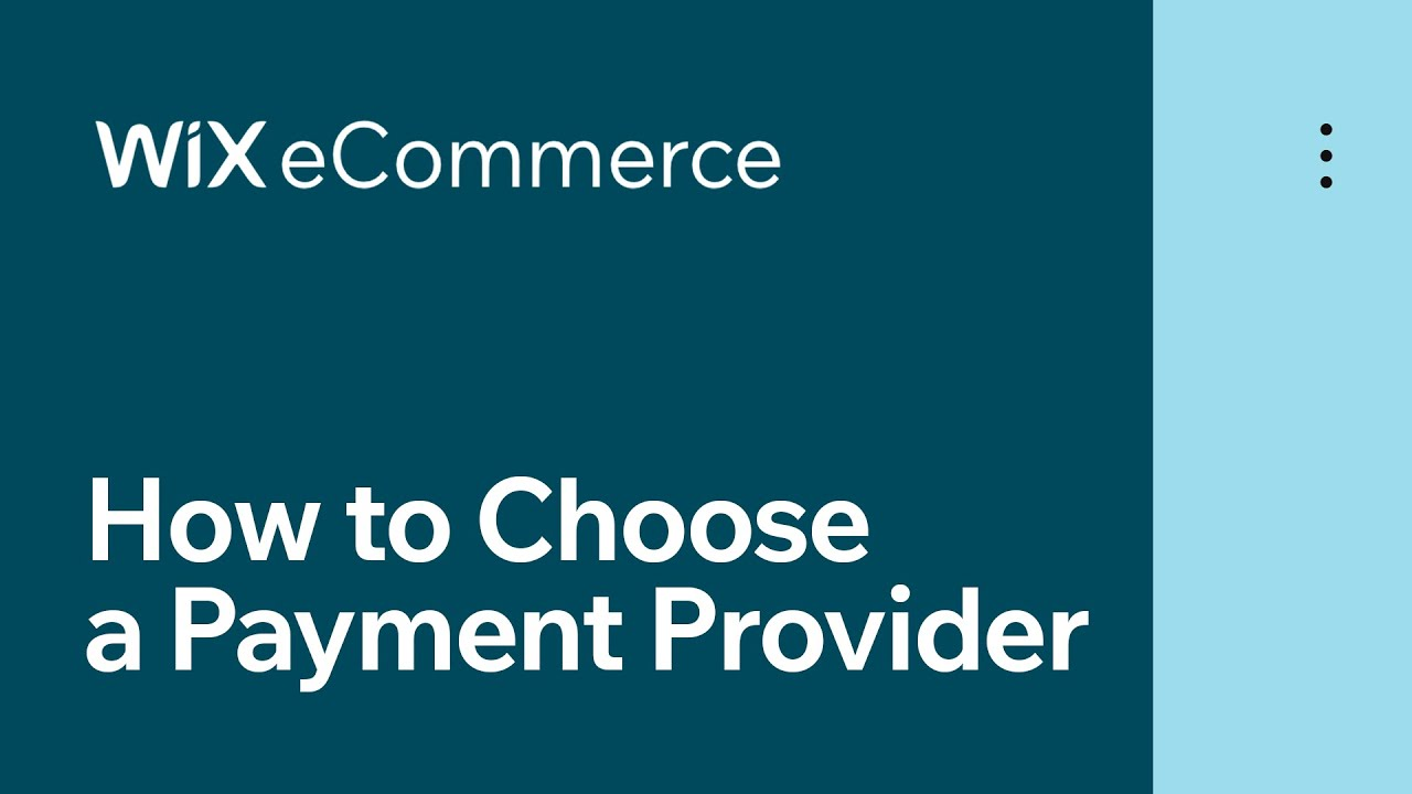 Wix eCommerce | How to Choose a Payment Provider