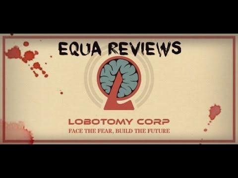 Equa Reviews: Lobotomy Corp!