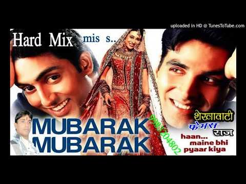 Mubarak Mubark Ho Tumko Ye Shadi Tumhari Mp3 Song Hard Mix Sound Download