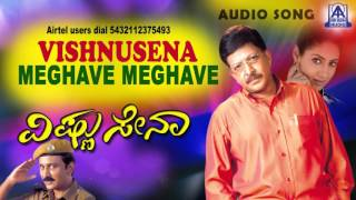 vishnusena meghave meghave one audio song i vishnuvardan ramesh gurlin chopra i akash audio