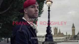 Francis T Roughley - Dancer/Model Showreel 2015