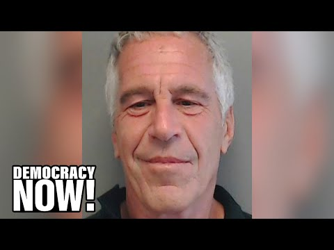 Jeffrey Epstein, a Billionaire Friend of Presidents Trump & Clinton, Arrested for Sex Trafficking