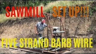 #247 - Setting Up Sawmill And Five Strand Barb Wire